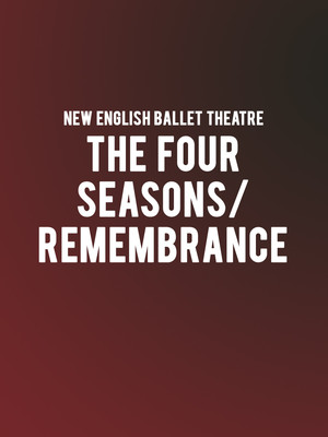 New English Ballet Theatre: The Four Seasons/ Remembrance Poster