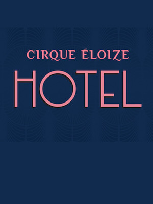 Cirque Eloize - Hotel at Peacock Theatre