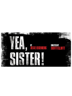 Yea, Sister! at Alice Griffin Jewel Box Theatre