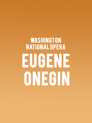 Washington National Opera Eugene Onegin, Kennedy Center Opera House, Washington