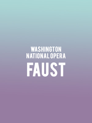 Washington National Opera Faust, Kennedy Center Opera House, Washington