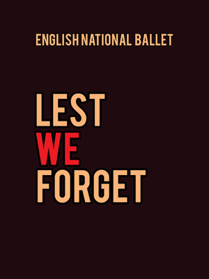 English National Ballet Lest We Forget, Sadlers Wells Theatre, London