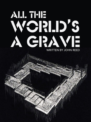 All the World's a Grave: A New Play by William Shakespeare Poster