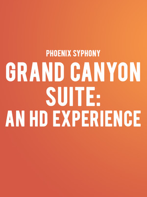 Phoenix Symphony - Grand Canyon Suite: An HD Experience Poster