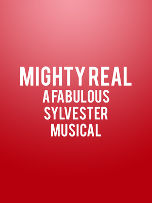 Mighty Real: A Fabulous Sylvester Musical Poster