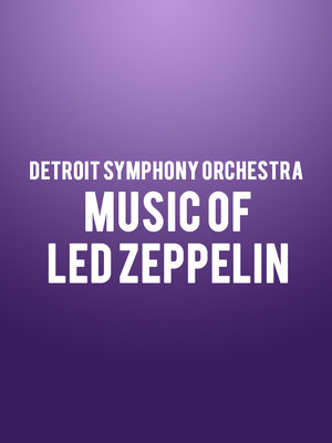 Detroit Symphony Orchestra - Music of Led Zeppelin Poster