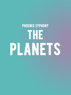 Phoenix Symphony - The Planets at Phoenix Symphony Hall