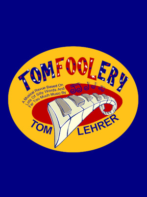 Tomfoolery: The Wicked Words & Mischievous Music of Tom Lehrer Poster