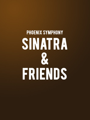 Phoenix Symphony - Sinatra and Friends at Phoenix Symphony Hall