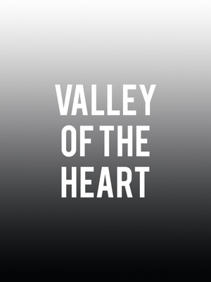 Valley of the Heart at Mark Taper Forum