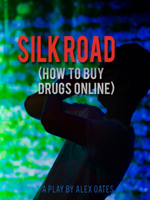 Silk Road (How To Buy Drugs Online) Poster