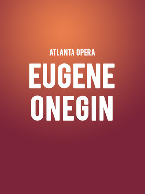 Atlanta Opera Eugene Onegin, Cobb Energy Performing Arts Centre, Atlanta