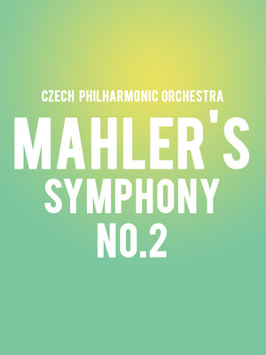 Czech Philharmonic Orchestra - Mahler's Symphony No. 2 Poster