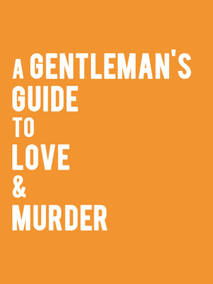 A Gentleman's Guide to Love & Murder Poster