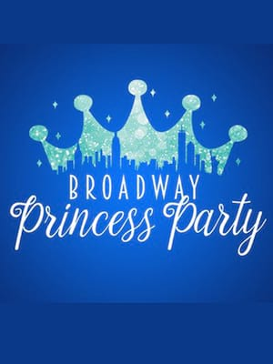 The Broadway Princess Party, Popejoy Hall, Albuquerque
