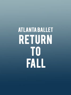 Atlanta Ballet - Return to Fall Poster
