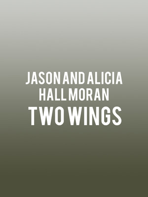 Jason and Alicia Hall Moran - Two Wings Poster