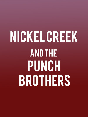 Nickel Creek and the Punch Brothers Poster