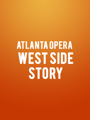 Atlanta Opera - West Side Story at Cobb Energy Performing Arts Centre