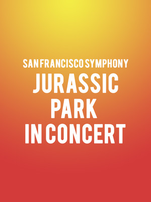 San Francisco Symphony - Jurassic Park In Concert Poster