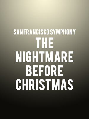 San Francisco Symphony - Nightmare Before Christmas in Concert Poster