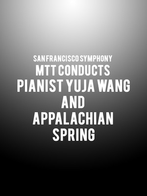 San Francisco Symphony - MTT Conducts Pianist Yuja Wang and Appalachian Spring Poster