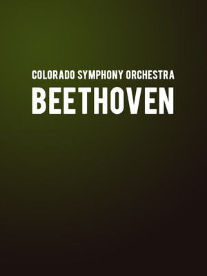 Colorado Symphony Orchestra Beethoven, Boettcher Concert Hall, Denver
