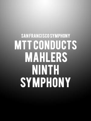 San Francisco Symphony MTT Conducts Mahlers Ninth Symphony, Davies Symphony Hall, San Francisco