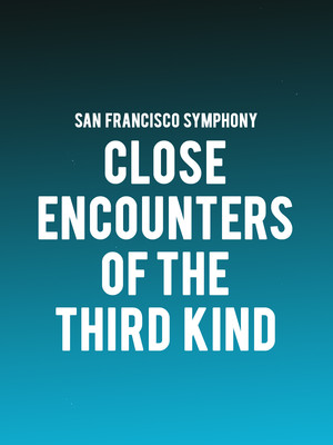 San Francisco Symphony - Close Encounters of the Third Kind Poster