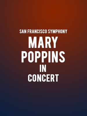 San Francisco Symphony - Mary Poppins In Concert Poster