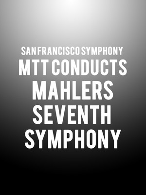 San Francisco Symphony - MTT Conducts Mahler's Seventh Symphony at Davies Symphony Hall