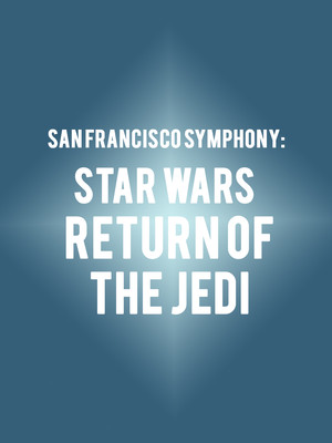 San Francisco Symphony: Star Wars - Return of the Jedi Poster