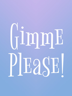Gimme Please! Poster