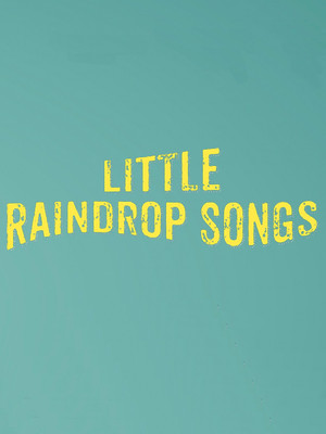 Little Raindrop Songs Poster