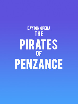 Dayton Opera The Pirates of Penzance, Mead Theater, Dayton