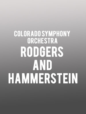 Colorado Symphony Orchestra - Rodgers and Hammerstein Poster