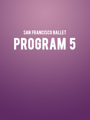San Francisco Ballet Program 5, War Memorial Opera House, San Francisco