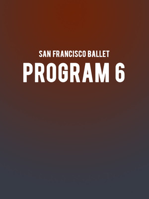 San Francisco Ballet Program 6, War Memorial Opera House, San Francisco