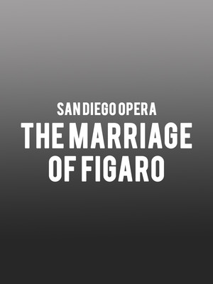 San Diego Opera - The Marriage of Figaro Poster