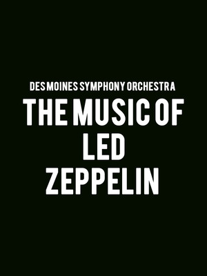 Des Moines Symphony Orchestra - The Music of Led Zeppelin Poster