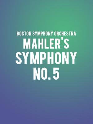 Boston Symphony Orchestra - Mahler Symphony No. 5 Poster