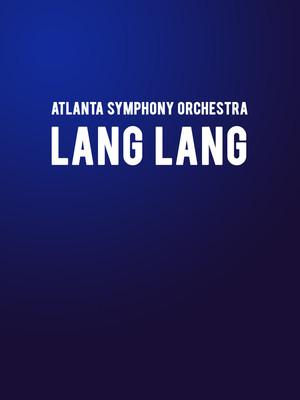 Atlanta Symphony Orchestra - Lang Lang at Atlanta Symphony Hall