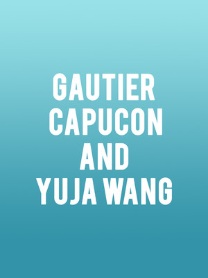 Gautier Capucon and Yuja Wang Poster