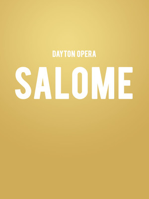 Dayton Opera Salome, Mead Theater, Dayton