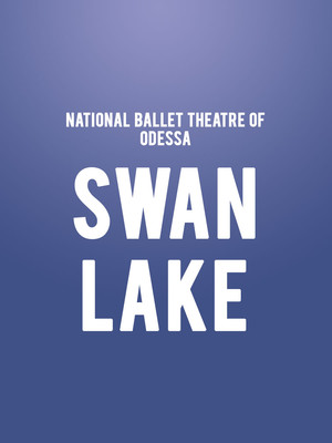 National Ballet Theatre of Odessa - Swan Lake Poster
