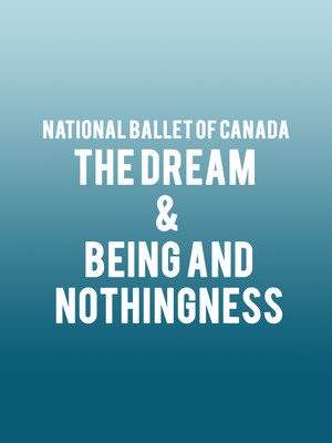 National Ballet of Canada - The Dream and Being and Nothingness Poster