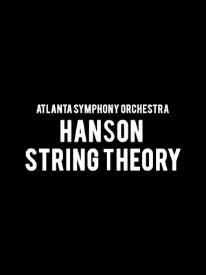 Atlanta Symphony Orchestra - Hanson String Theory Poster