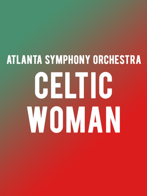 Celtic Woman with the Atlanta Symphony Orchestra Poster