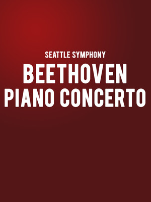 Seattle Symphony - Beethoven Piano Concerto at Benaroya Hall