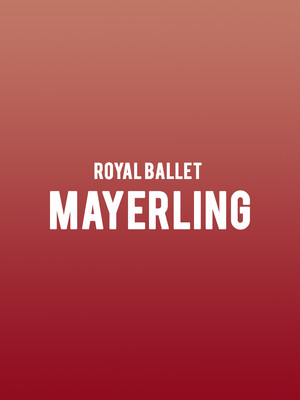 Royal Ballet Mayerling, Dorothy Chandler Pavilion, Los Angeles